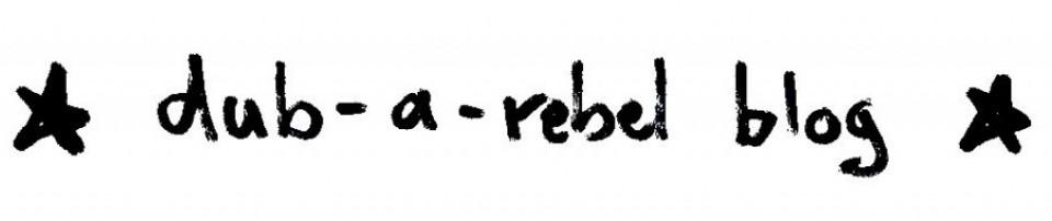 dub-a-rebel BLOG | a selection of dub & reggae free downloads